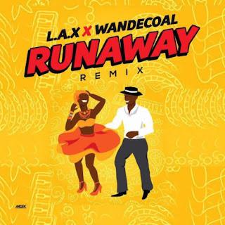 L.A.X Ft. Wande Coal - Runaway