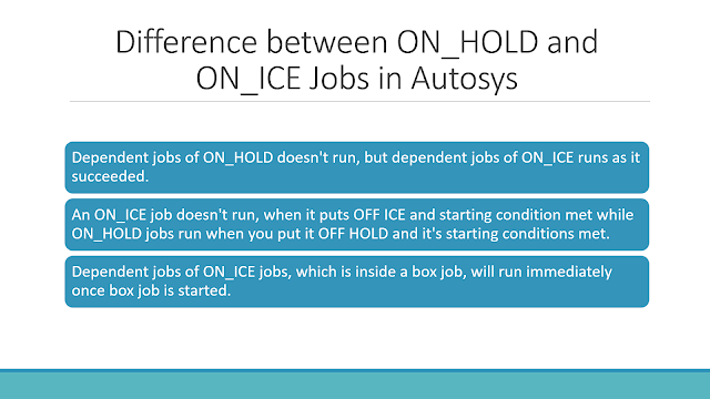 Difference between ON HOLD and ON ICE Autosys Jobs
