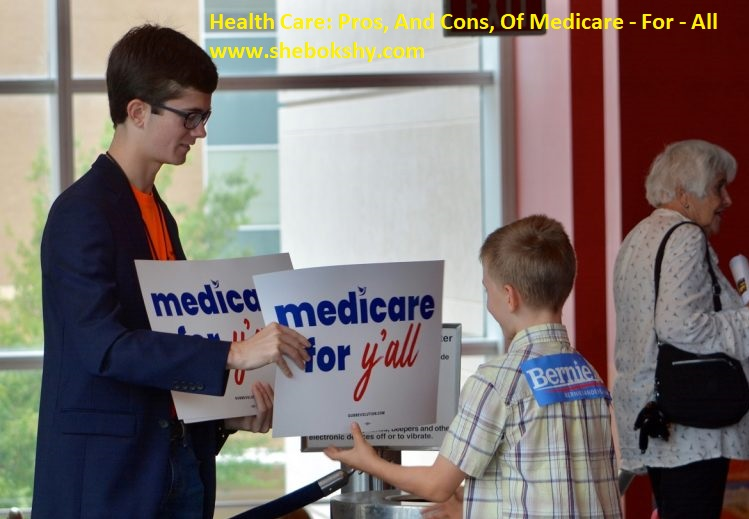 Health Care: Pros, And Cons, Of Medicare - For - All