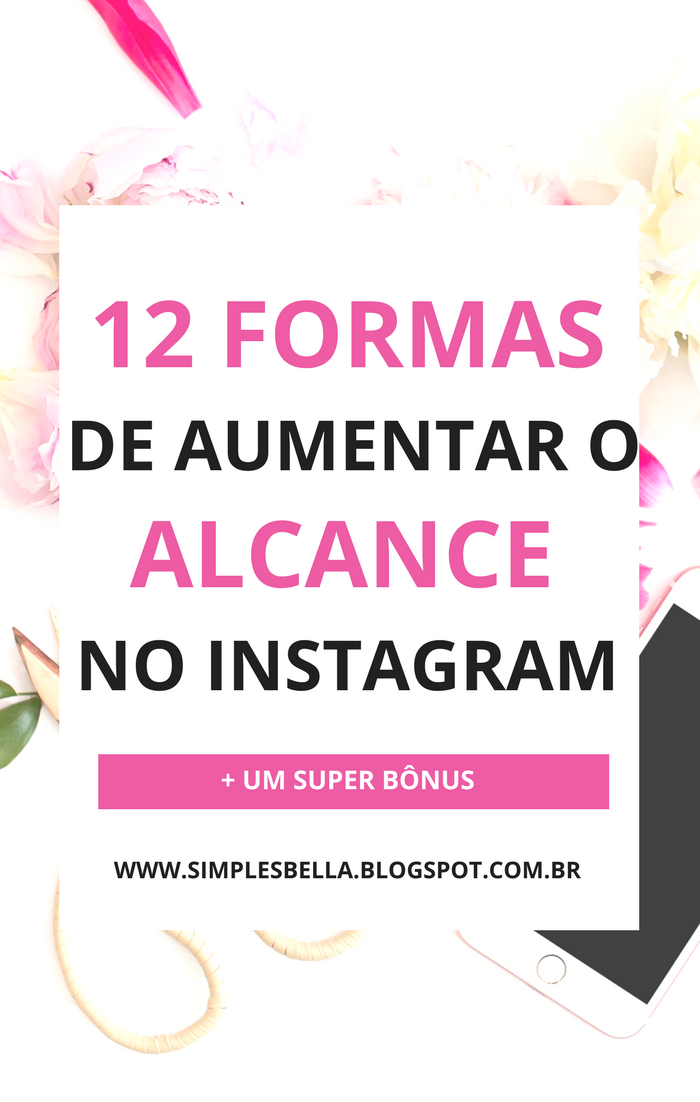12 dicas para gerar mais engajamento e seguidores no Instagram