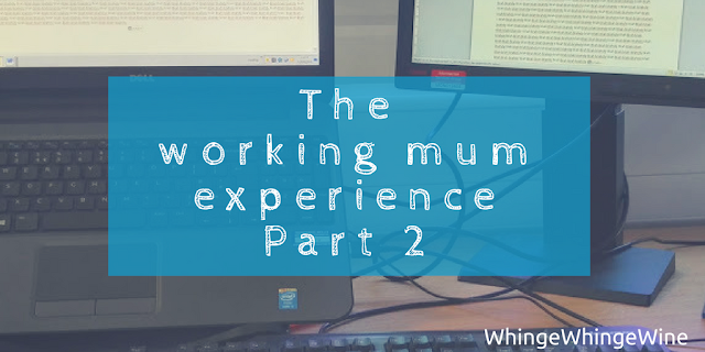 The working mum experience: Part 2 - what two weeks in the workplace taught me