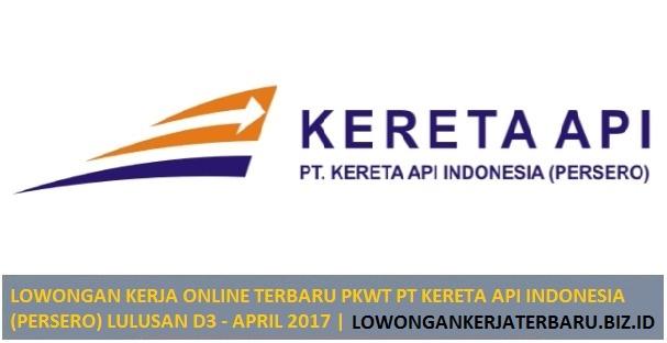 LOWONGAN KERJA ONLINE TERBARU PKWT PT KERETA API INDONESIA (PERSERO) LULUSAN D3 - APRIL 2017