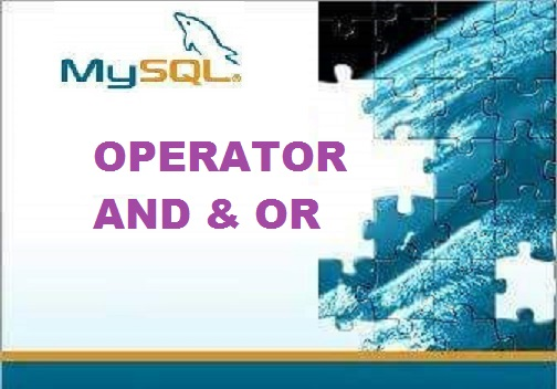 MySQL Series : Operator AND & OR