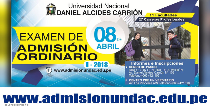 Admisión UNDAC 2018-2 (Examen 8 Abril) Inscripción Examen General Ordinario - Universidad Nacional Daniel Alcides Carrión   www.admisionundac.edu.pe   www.undac.edu.pe