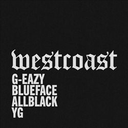 West Coast – G-Eazy feat. Blueface Mp3
