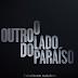 """Música inédita de Renato Russo estará na abertura de """"O Outro Lado do Paraíso"""""""