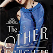 Readin' and Dreamin': The Other Daughter by Lauren Willig