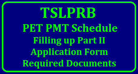 TSLPRB PET PMT Schedule Filling up Part II Application Form Required Documents TSLPRB PET PMT Schedule Filling up Part II Application Form Required Documents Telangana State Level Police Recruitment Board issued Notifications on 31-05-2018 for direct recruitment of 1,217 vacancies of SCT SI Civil and / or equivalent Posts, 29 vacancies of SCT SI IT&C, 26 vacancies of SCT ASI FPB and 16,925 vacancies of SCT PCs Civil and / or equivalent Posts, 231 vacancies of SCT PCs Technical (IT&C, PTO Drivers and PTO Mechanics). As per the Recruitment Procedure, Preliminary Written Tests (PWTs) were conducted on 26th August 2018 for SCT SI Civil and / or equivalent Posts, on 9th September 2018 for SCT SI IT&C and SCT ASI FPB and on 30th September 2018 for SCT PCs Civil and / or equivalent Posts. tslprb-pet-pmt-schedule-filling-up-part-ii-application-form-apply-online-www.tslprb.in/2018/10/tslprb-pet-pmt-schedule-filling-up-part-ii-application-form-apply-online-www.tslprb.in.html