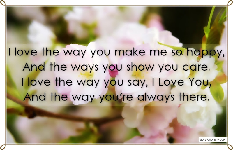 I Love The Way You Make Me So Happy, Picture Quotes, Love Quotes, Sad Quotes, Sweet Quotes, Birthday Quotes, Friendship Quotes, Inspirational Quotes, Tagalog Quotes