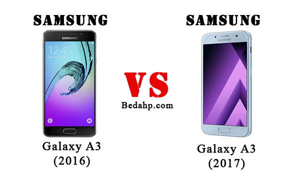Perbedaan Samsung Galaxy A3 (2017) VS A3 (2016)