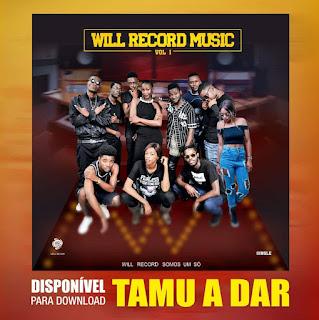 Will Record Music - Tamu a Dar (Afro Trap)