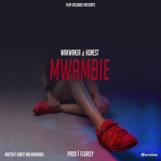 WaKwanza Ft Honest - Mwambie