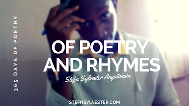 Of Poetry And Rhymes - Stefn Sylvester Anyatonwu