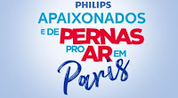Promoção Philips Apaixonados e de Pernas pro Ar em Paris promophilips.com.br