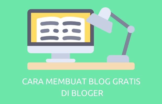 Cara Membuat Blog Gratis di Blogger
