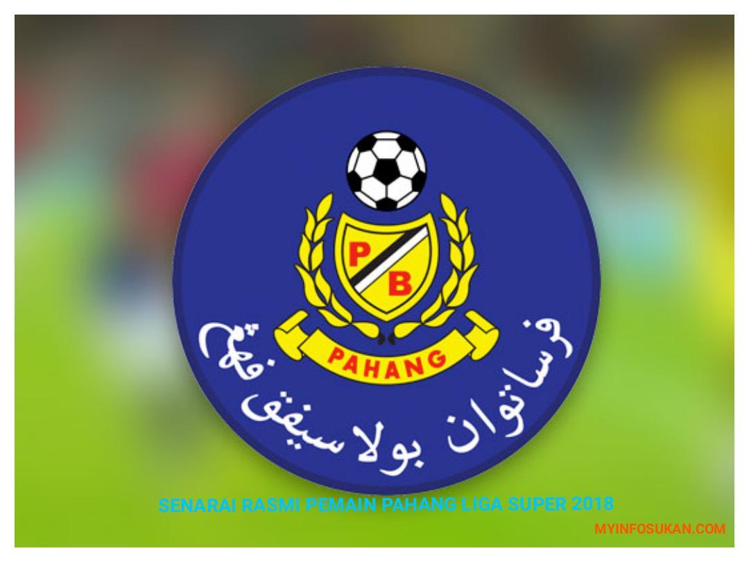 Senarai Rasmi Pemain Pahang Liga Super 2018