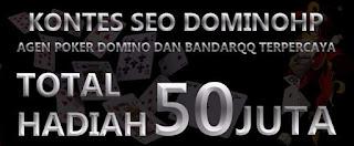 Kontes SEO DominoHP.net Situs Agen Poker Domino