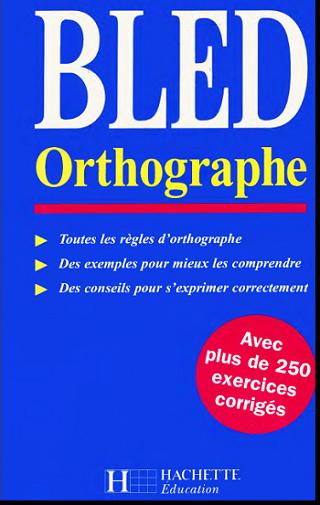 Livre : BLED Orthographe , Hachette