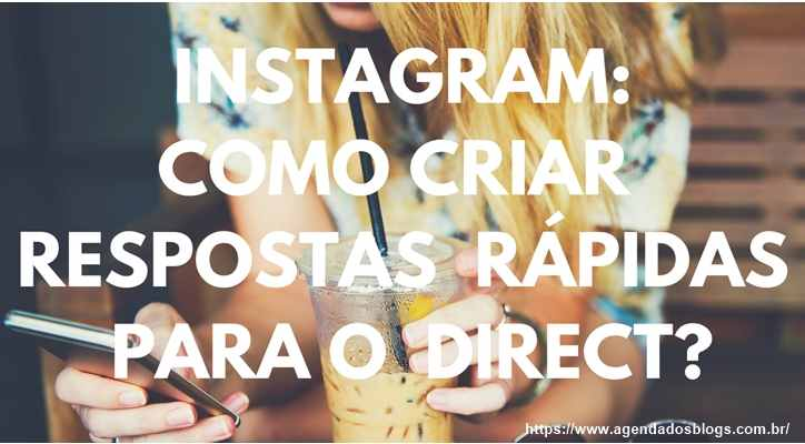 Instagram: Respostas rápidas no Direct