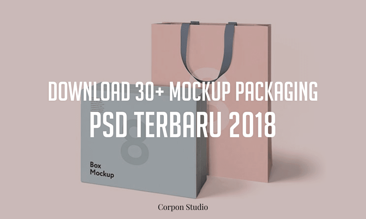 Download 30+ Mockup Packaging/Kemasan PSD Terbaru 2018