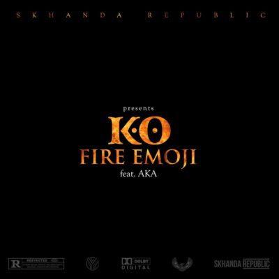 K.O ft. AKA - Fire Emoji | Download Mp3