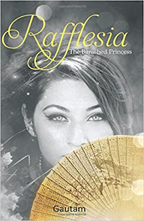 Rafflesia the banished princess by Gautam Choudhury