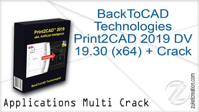 BackToCAD Technologies Print2CAD 2019 DV 19.30 (x64) + Crack
