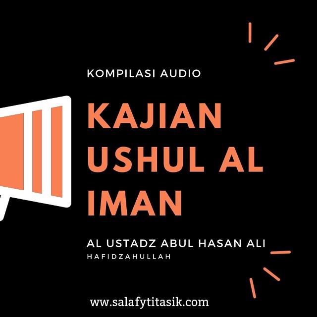 [AUDIO] Kajian Kitab Ushulul Iman - Ustadz Abul Hasan Ali