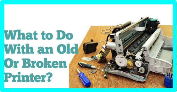 What Do You Do With Old Printers
