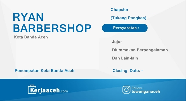 Lowongan Kerja Aceh Terbaru 2019  Chapster atau Tukang Pangkas 4 Orang di RYAN Barbershop Banda Aceh