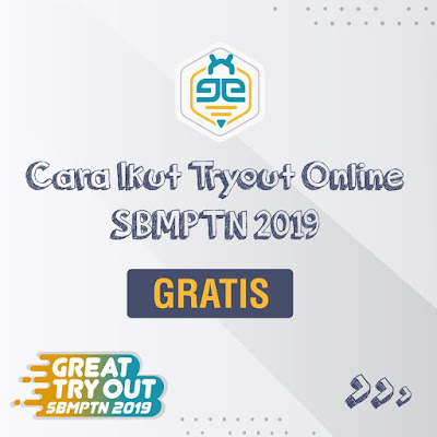 Cara Ikut Great Try Out SBMPTN 2019