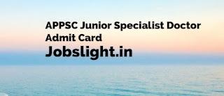 APPSC Junior Specialist Doctor Admit Card 2017