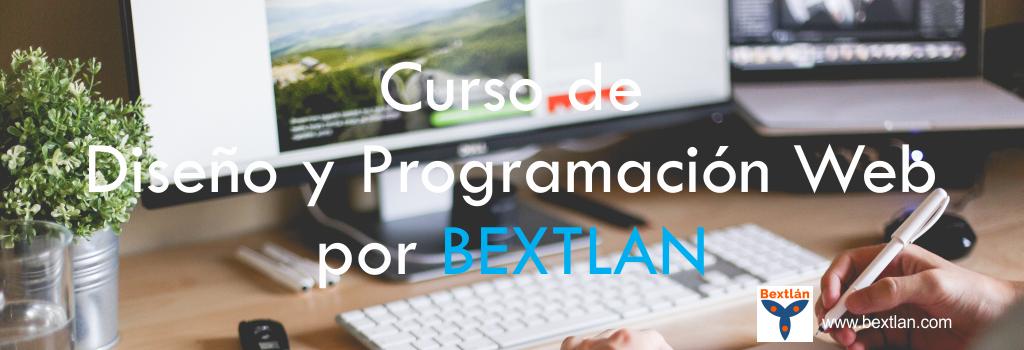 Curso de Diseño y Programación Web por BEXTLAN
