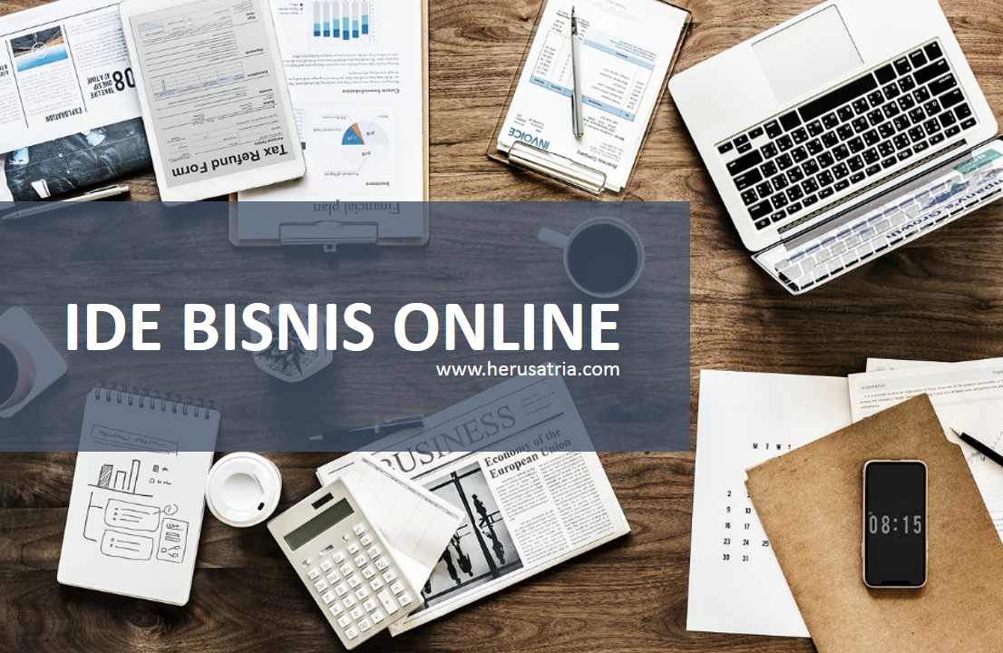 Inilah Ide Bisnis Online yang Bisa Anda Coba! - HERU SATRIA