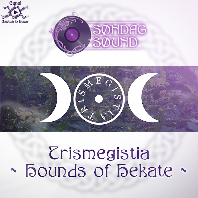Søndag Søund - Hounds of Hekate by Trismegistia | Wicca, Magic, Witchcraft, Paganism