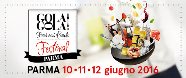Gola Gola ! Food and People Festival 10-11-12 giugno Parma 2016 2