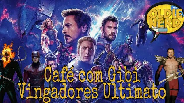 Café com Gibi 18: Vingadores Ultimato