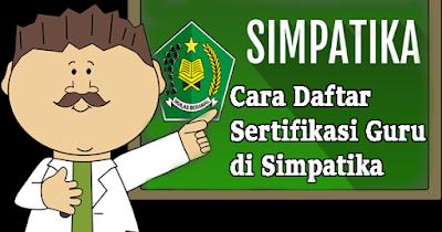 Cara Daftar Sertifikasi Guru di Simpatika (simpatika.kemenag.go.id)
