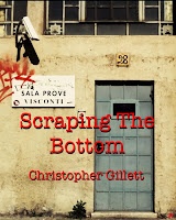Christopher Gillett - Scraping the Bottom