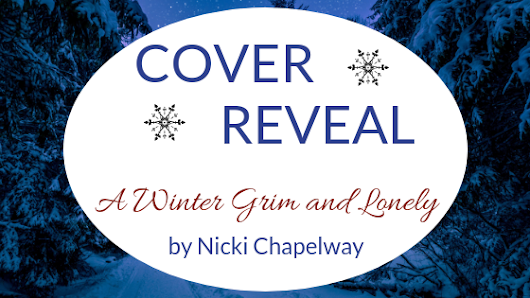A WINTER GRIM AND LONELY // nicki chapelway cover reveal