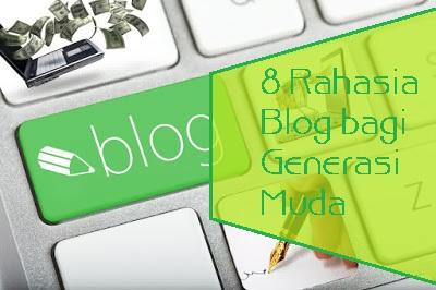 Rahasia Blog Untuk Generasi Muda
