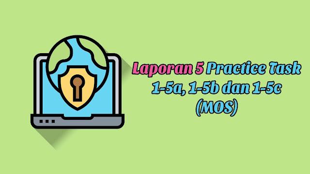 Laporan 5 Practice Task 1-5a, 1-5b dan 1-5c (MOS)