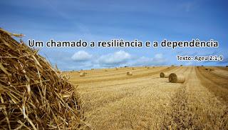 Um chamado a resiliência e a dependência