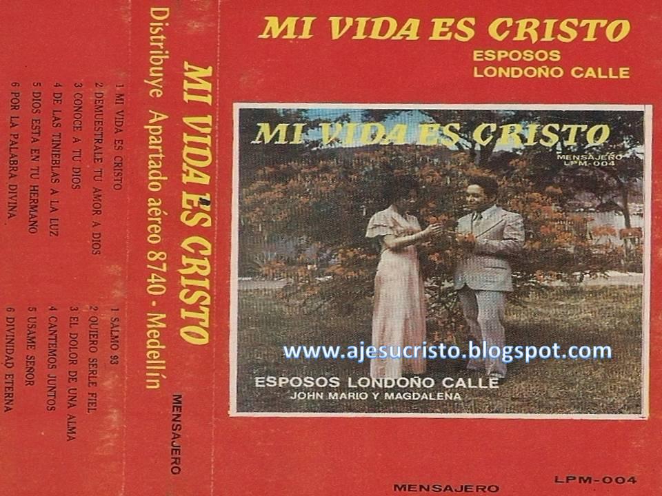 Esposos Londoño Calle-Vol 4-Mi Vida Es Cristo-