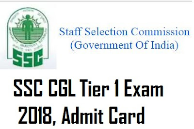 SSC CGL Tier 1 Exam 2018, Admit Card coming soon