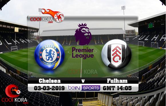 مشاهدة مباراة فولهام وتشيلسي اليوم 3-3-2019 في الدوري الإنجليزي