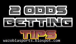 2 odd betting tips- 20/08/2017 - Welcome To Wazobiasports