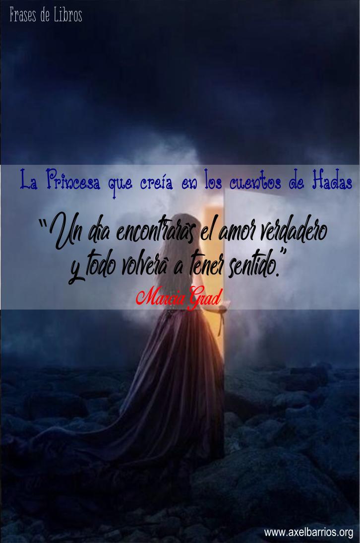 Frases Del Libro La Princesa Que Creia En Cuentos De Hadas Axel