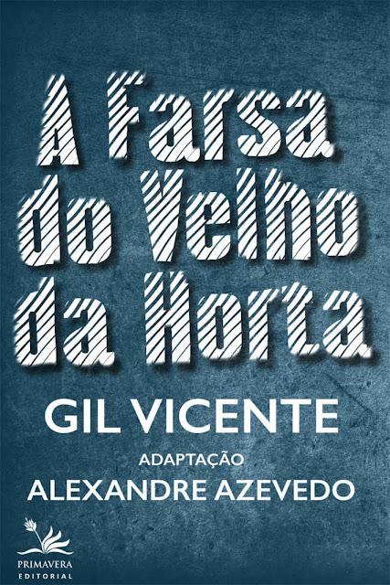 A Farsa do Velho da Horta Adaptação Alexandre Azevedo