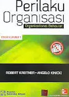 Judul Buku : Perilaku Organisasi – Organizational Behavior Edisi 9 Buku 1 Pengarang : Robert Kreitner – Angelo Kinicki Penerbit : Salemba Empat